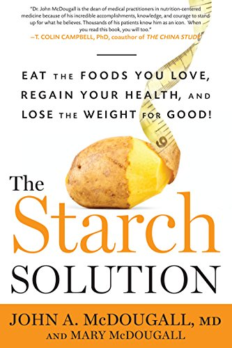 Starch solution, john mcdougall, weight loss challenge, weight loss, weight loss diet, obesity