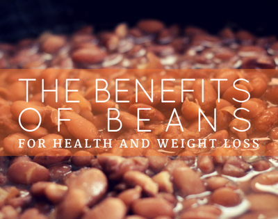 The Benefits of Beans for Health and Weight Loss